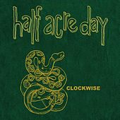 Clockwise by Half Acre Day