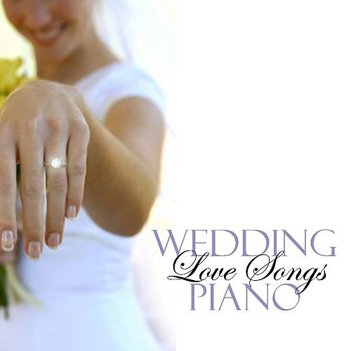 Wedding Love Songs - Piano by Wedding Songs Music