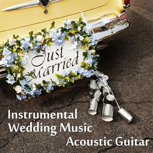 Instrumental Wedding Music - Acoustic Guitar by Wedding Songs Music