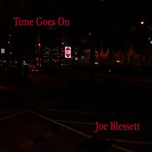 Time Goes On by Joe Blessett