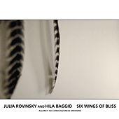 Six Wings Of Bliss (Allergy To Consciousness Versions) by Julia Rovinsky