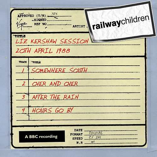 Liz Kershaw Session (20th April 1988) by Railway Children