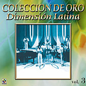 Dimension Latina Coleccion De Oro, Vol. 3 by Dimension Latina