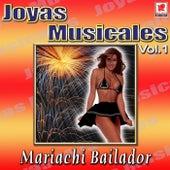 Mariachi Bailador - Joyas Musicales, Vol. 1 by Mariachi Bailador