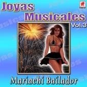 Mariachi Bailador - Joyas Musicales, Vol. 3 by Mariachi Bailador
