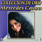 Mercedes Castro Coleccion De Oro, Vol. 1 - Paloma Ingrata by Mercedes Castro