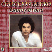 Danny Rivera Coleccion De Oro, Vol. 2 - Para Decir Adios by Danny Rivera