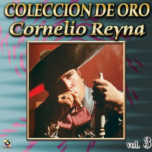 Cornelio Reyna Coleccion De Oro, Vol. 3 - Botella Envenenada by Cornelio Reyna