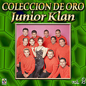Junior Klan Coleccion De Oro, Vol. 2 - Ven, Ven, Ven by Junior Klan