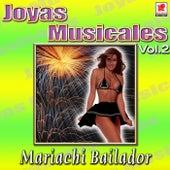 Mariachi Bailador - Joyas Musicales, Vol. 2 by Mariachi Bailador