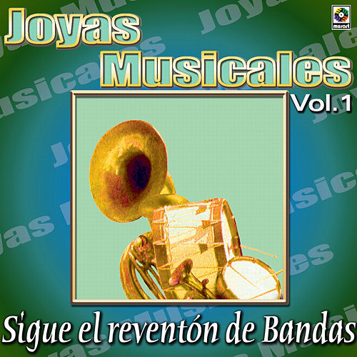 Joyas Musicales - Sigue El Reventon De Bandas, Vol. 1 by Various Artists