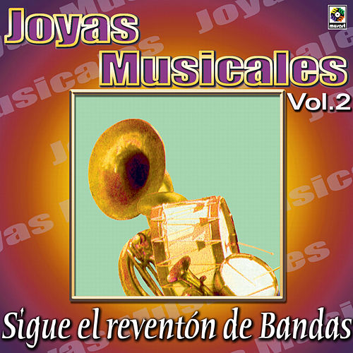 Joyas Musicales - Sigue El Reventon De Bandas, Vol. 2 by Various Artists