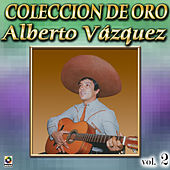 Alberto Vazquez Coleccion De Oro, Vol. 2 - Cocula by Alberto Vazquez