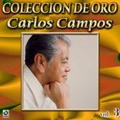 Carlos Campos Coleccion De Oro, Vol. 3 - Zacatlan by Carlos Campos