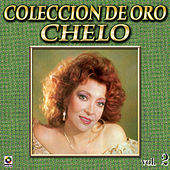 Chelo Coleccion De Oro, Vol. 2 - Tu Partida by Chelo