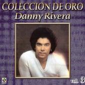 Danny Rivera Coleccion De Oro, Vol. 3 - La Fuerza Del Amor by Danny Rivera
