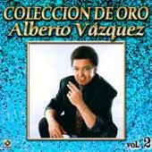 Alberto Vazquez Coleccion De Oro, Vol. 2 by Alberto Vazquez