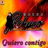 Banda Pachuco Quiero Contigo by Banda Pachuco