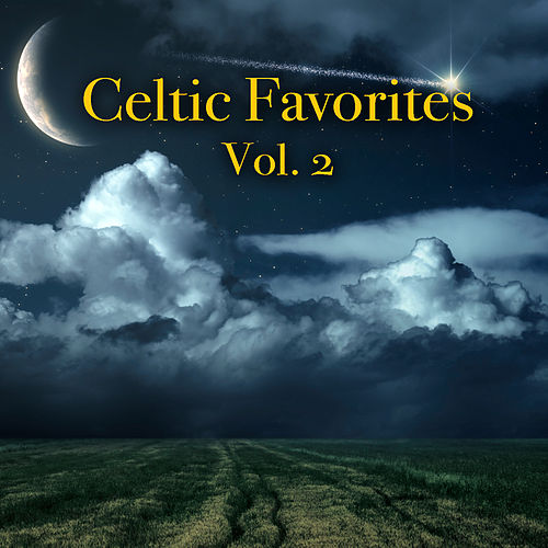 Celtic Favorites Vol. 2 by Various Artists