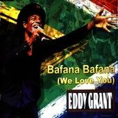 Bafana Bafana (We Love You) by Eddy Grant