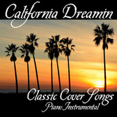 California Dreamin' - Classic Cover Songs - Piano Instrumental by Piano Music Songs