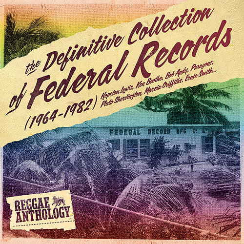 Reggae Anthology: The Definitive Collection of Federal Records (1964-1982) by Various Artists