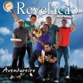 Aventureiro by Grupo Revelação