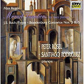 "Max Reger: ""Mozart"" Variations For Two Pianos; Bach-Reger: Brandenburg Concertos 3 & 5 for Two Pianos by Santiago Rodriguez"