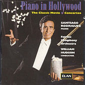 Piano In Hollywood: Classic Movie Concertos by Santiago Rodriguez
