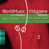 World Music From Hungary 2. by Various Artists