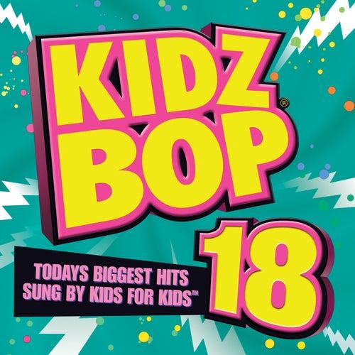 Kidz Bop 18 by KIDZ BOP Kids
