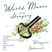 World Music From Hungary by Various Artists