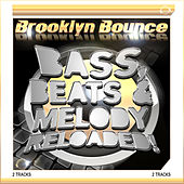 Bass, Beats & Melody Reloaded! (2-Track) by Brooklyn Bounce