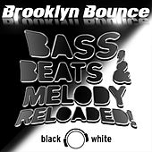 Bass, Beats & Melody Reloaded! (Black & White Edition) by Brooklyn Bounce