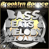 Bass, Beats & Melody Reloaded! (Main Bundle) by Brooklyn Bounce