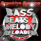 Bass, Beats & Melody Reloaded! (Remix Edition) by Brooklyn Bounce