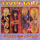 Young And Crazy (Deluxe Edition) by Tigertailz