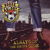 Always On The Wrong Side (Bonus Tracks Version) by Booze And Glory
