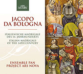 Jacopo da Bologna: Italian Madrigals of the 14th Century by Ensemble Project Ars Nova