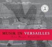 Trio Marie-Antoinette: Musik in Versailles by Trio Marie-Antoinette