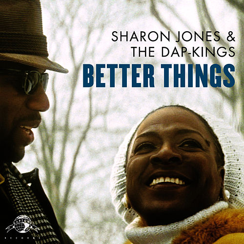 Better Things by Sharon Jones & The Dap-Kings