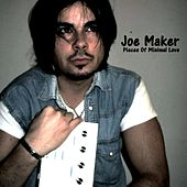 Pieces of Minimal Love by Joe Maker