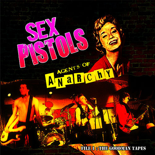 The Goodman Tapes by The Sex Pistols