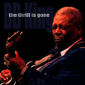 The Thrill Is Gone by B.B. King