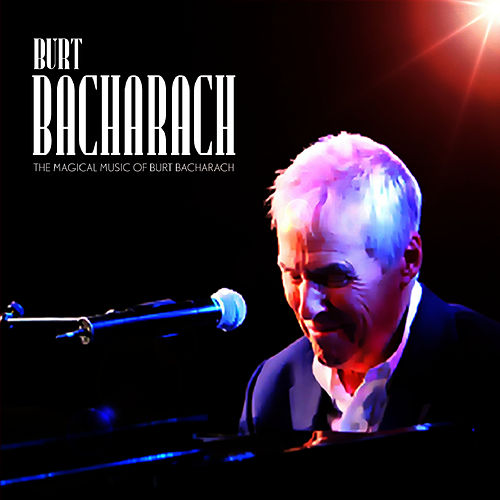 The Magic of Burt Bacharach by Burt Bacharach
