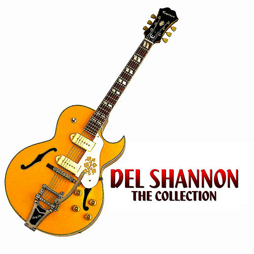 The Del Shannon Collection by Del Shannon