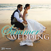 Summer Wedding: A Bride's Musical Guide by Various Artists