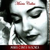 Maria Canta Wagner by Maria Callas