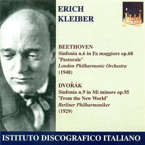 Beethoven, L. Van: Symphony No. 6, 'Pastoral' / Dvorak, A.: Symphony No. 9, 'From the New World' by Erich Kleiber