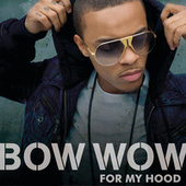 For My Hood by Bow Wow
